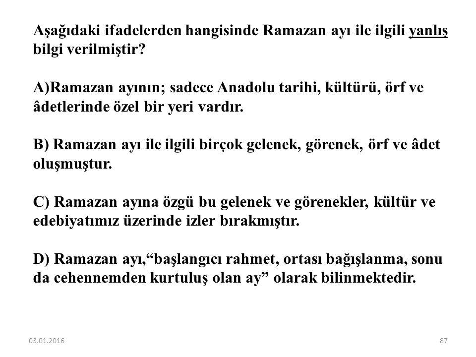 Aşağıdaki ifadelerden hangisinde Ramazan ayı ile ilgili yanlış bilgi verilmiştir