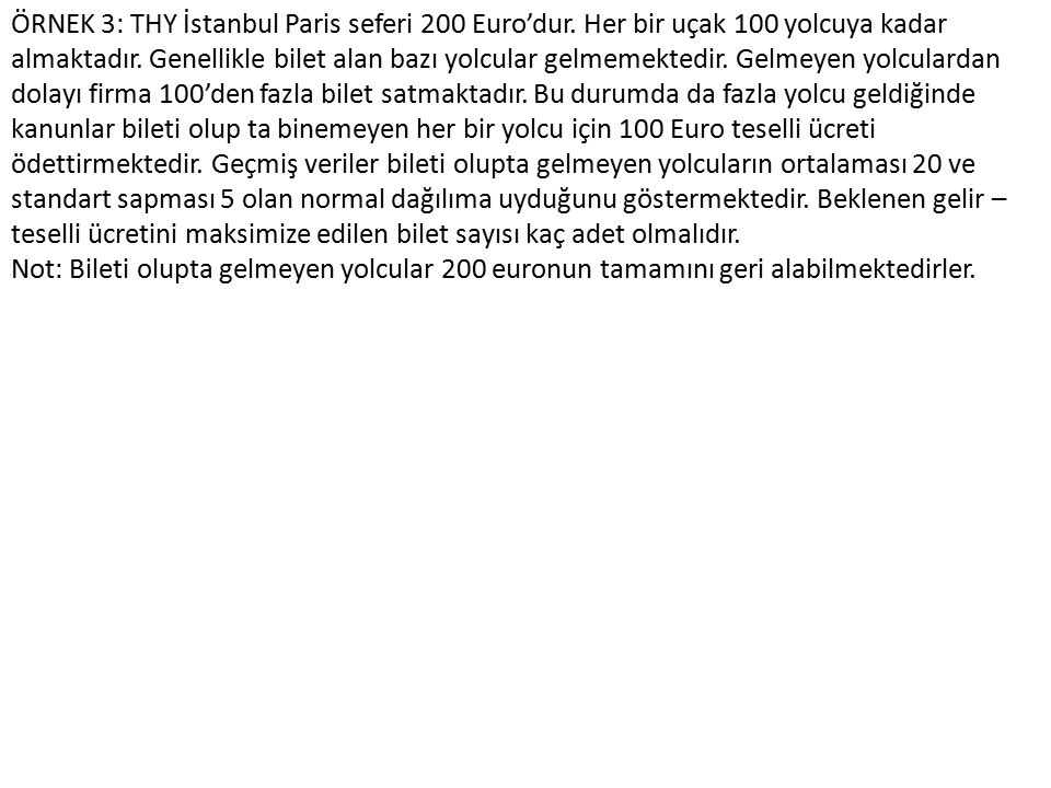 ÖRNEK 3: THY İstanbul Paris seferi 200 Euro'dur