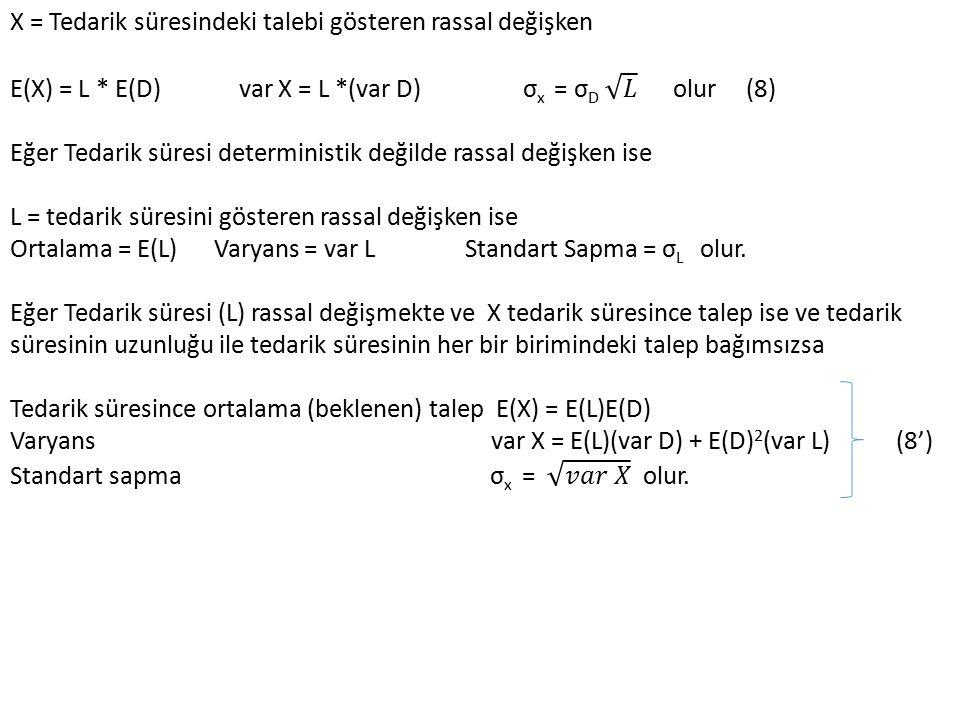 X = Tedarik süresindeki talebi gösteren rassal değişken