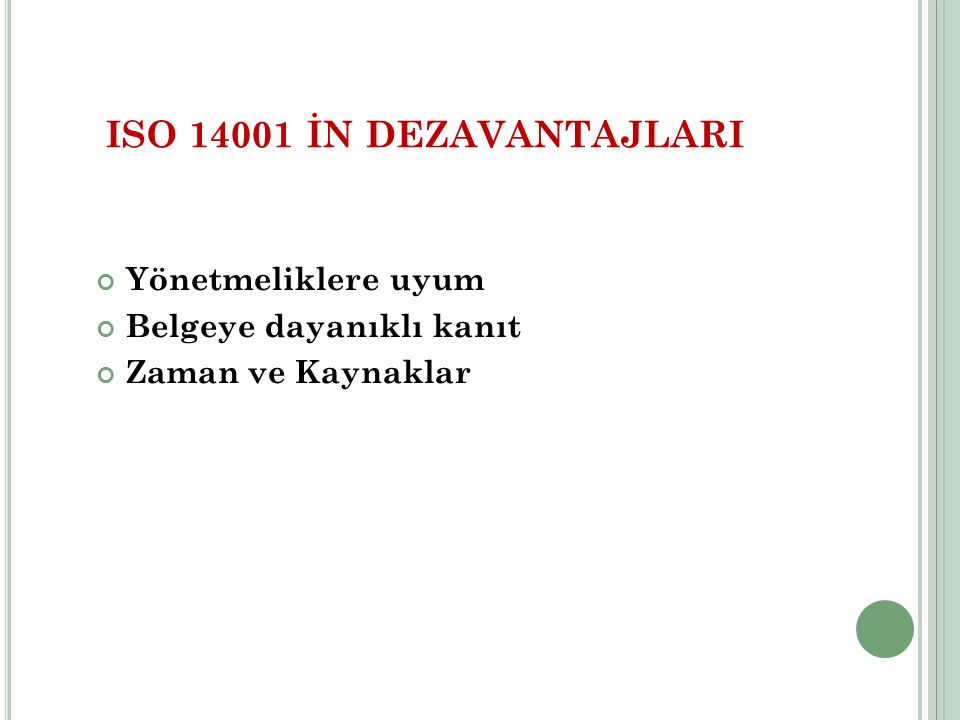 ISO 14001 İN DEZAVANTAJLARI Yönetmeliklere uyum