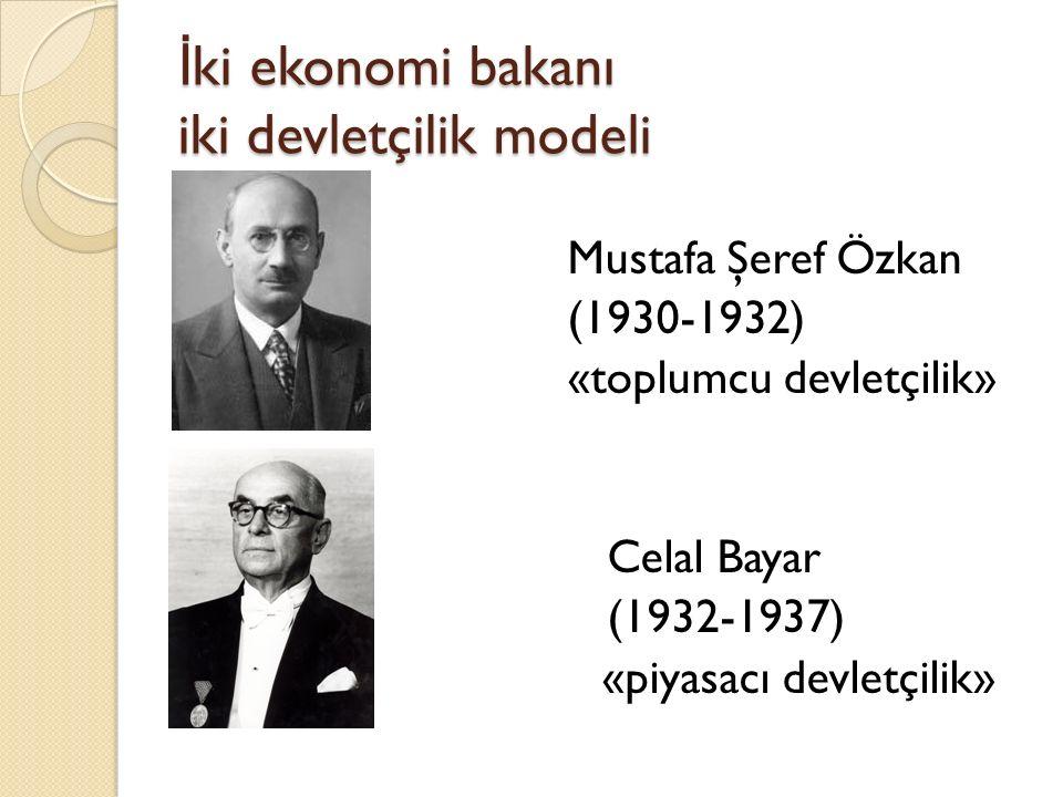 İki ekonomi bakanı iki devletçilik modeli