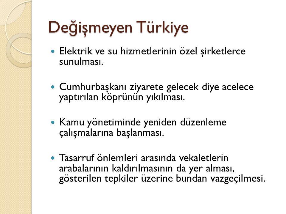 Değişmeyen Türkiye Elektrik ve su hizmetlerinin özel şirketlerce sunulması.