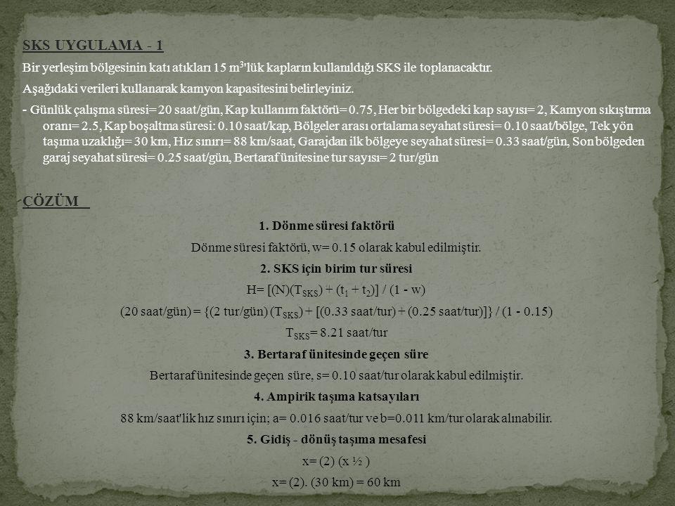 SKS UYGULAMA - 1 ÇÖZÜM 1. Dönme süresi faktörü