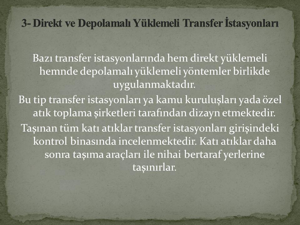 3- Direkt ve Depolamalı Yüklemeli Transfer İstasyonları