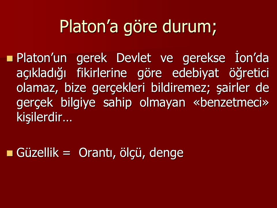 Platon'a göre durum;
