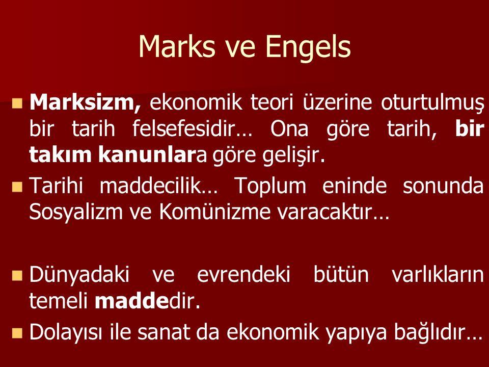 Marks ve Engels Marksizm, ekonomik teori üzerine oturtulmuş bir tarih felsefesidir… Ona göre tarih, bir takım kanunlara göre gelişir.