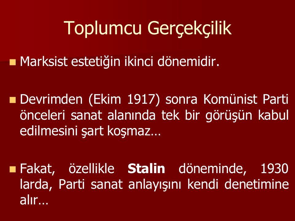 Toplumcu Gerçekçilik Marksist estetiğin ikinci dönemidir.