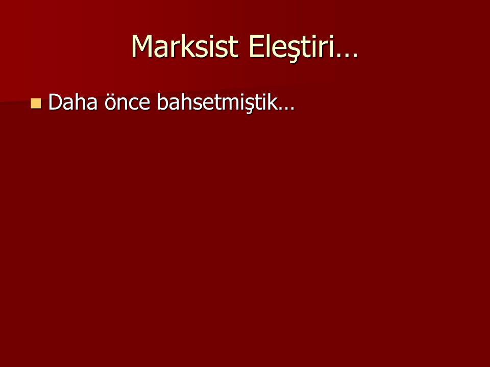 Marksist Eleştiri… Daha önce bahsetmiştik…