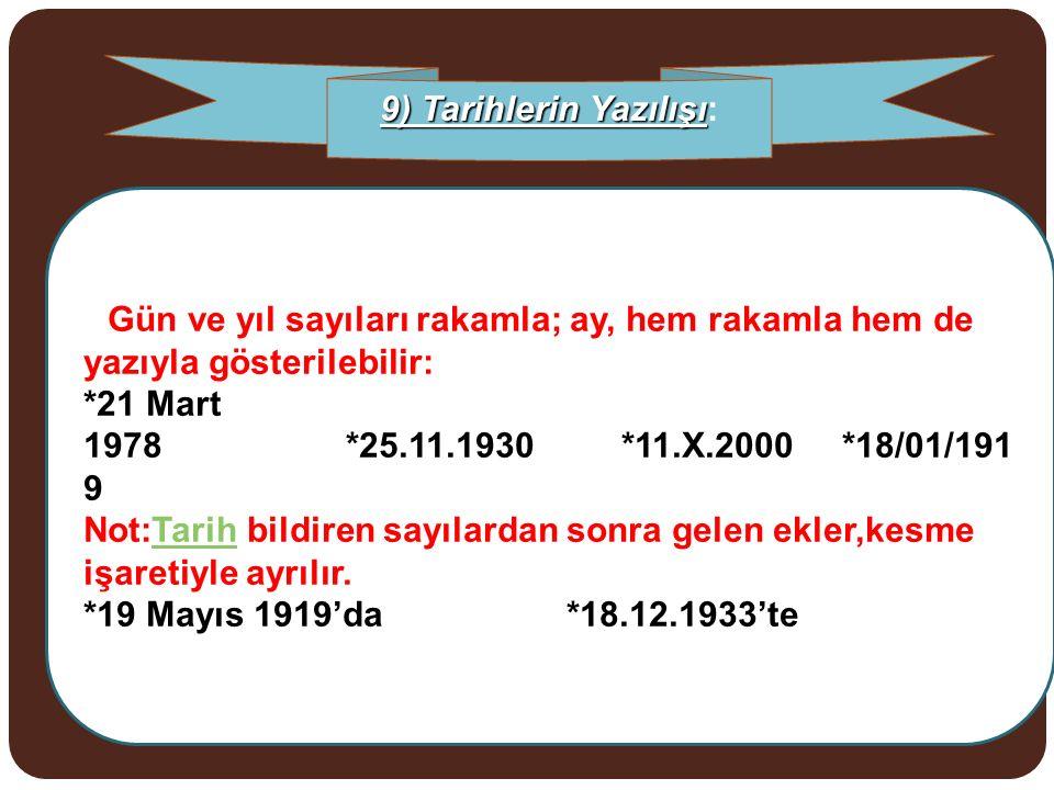 9) Tarihlerin Yazılışı: