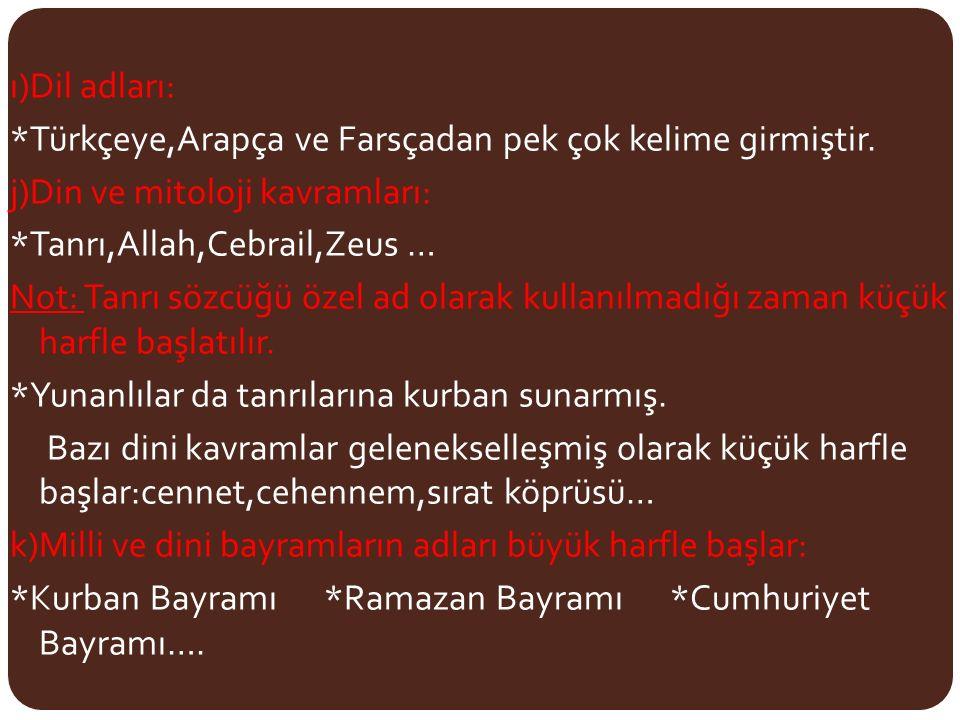 ı)Dil adları:. Türkçeye,Arapça ve Farsçadan pek çok kelime girmiştir