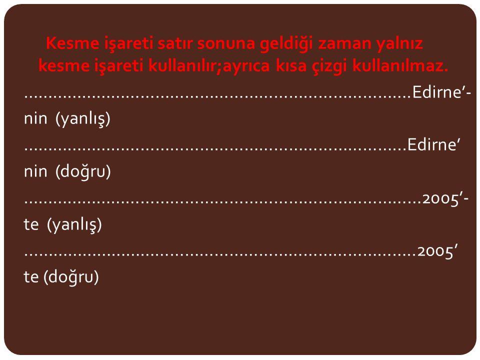 …………………………………………………………………….Edirne'- nin (yanlış)