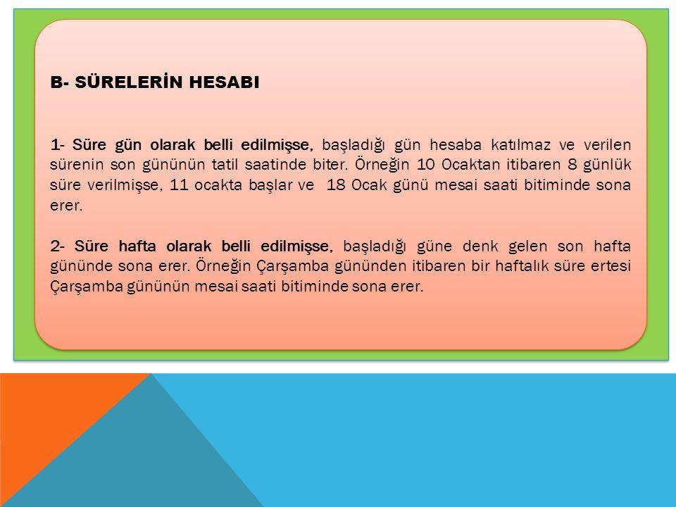 B- SÜRELERİN HESABI
