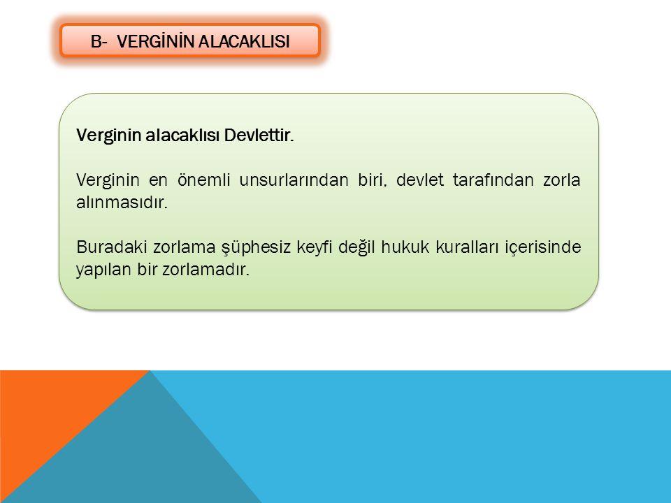 B- VERGİNİN ALACAKLISI