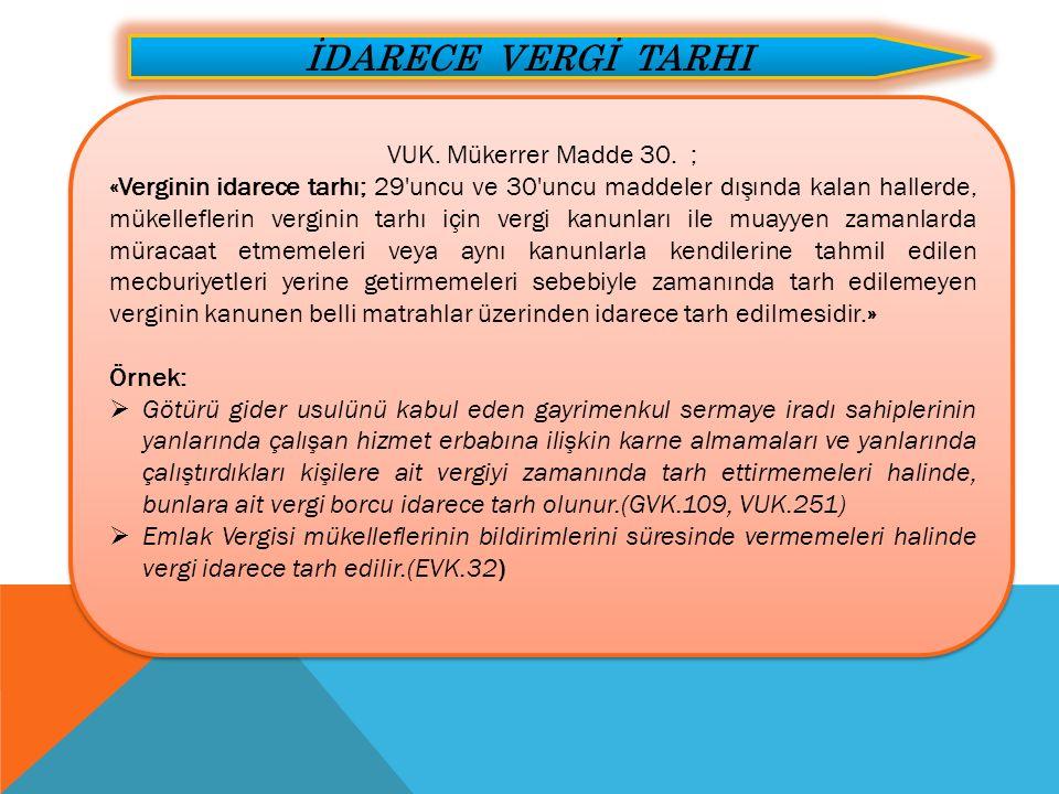 İDARECE VERGİ TARHI VUK. Mükerrer Madde 30. ;