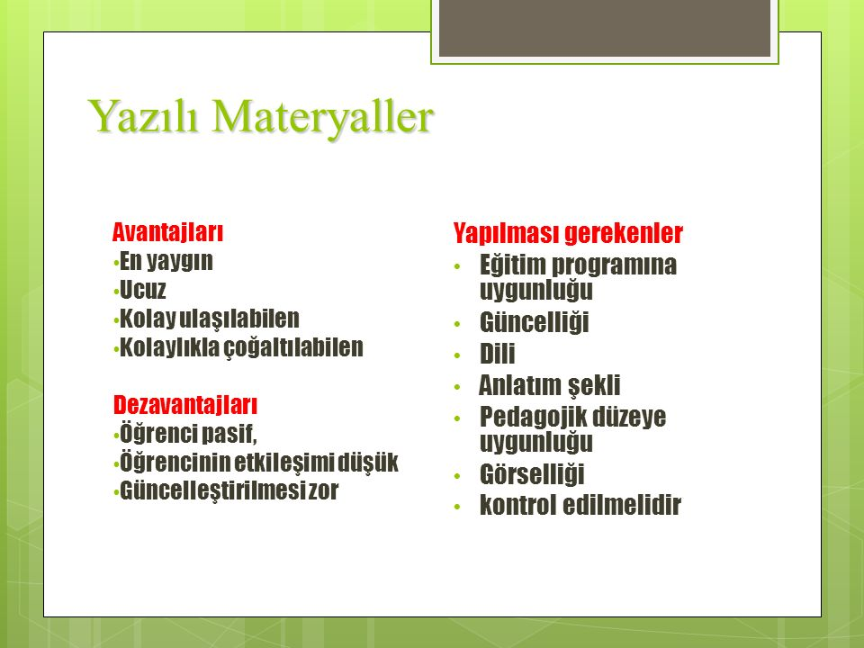 Yazılı Materyaller Yapılması gerekenler Eğitim programına uygunluğu
