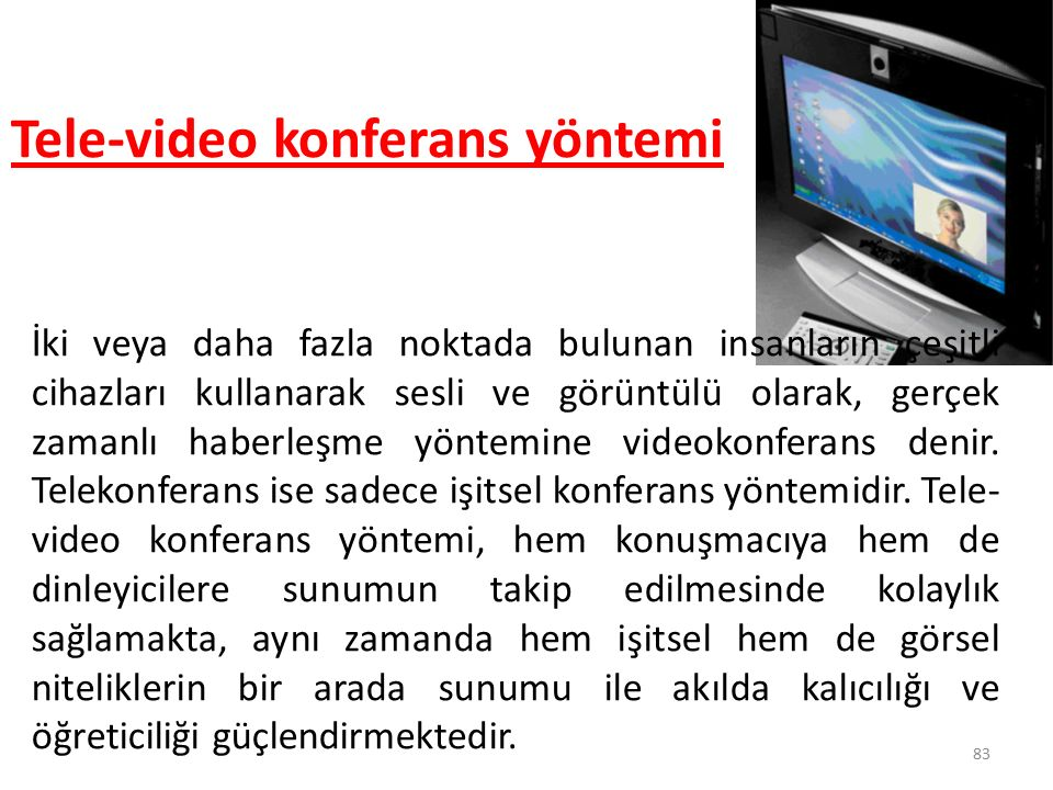 Tele-video konferans yöntemi