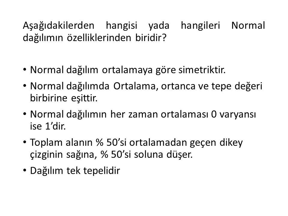 Aşağıdakilerden hangisi yada hangileri Normal dağılımın özelliklerinden biridir