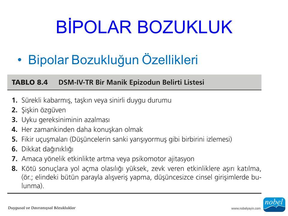BİPOLAR BOZUKLUK Bipolar Bozukluğun Özellikleri