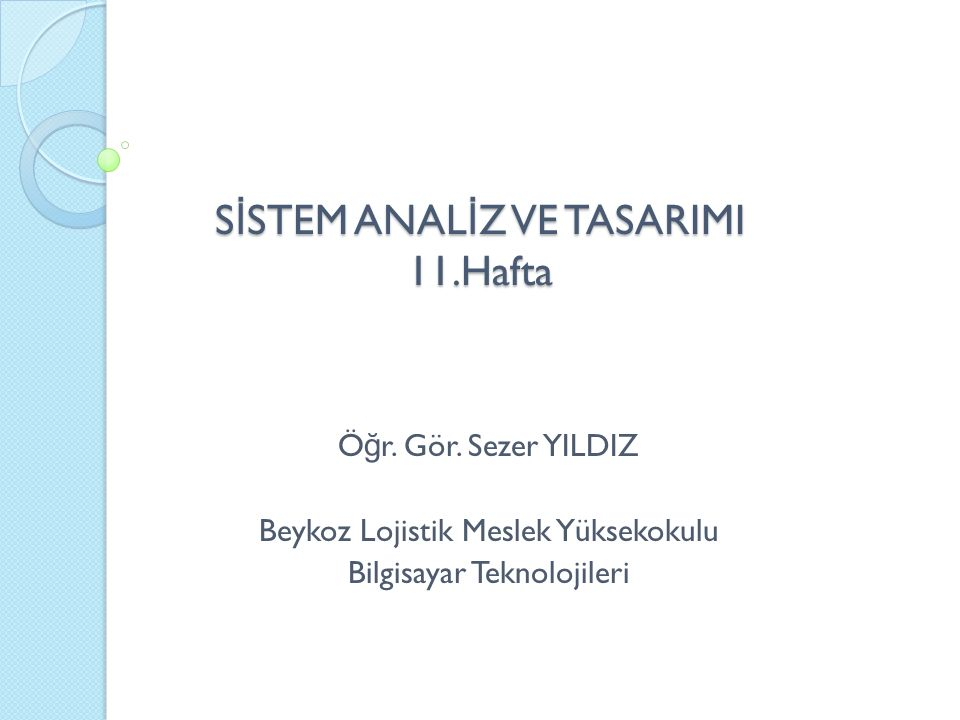 SİSTEM ANALİZ VE TASARIMI 11.Hafta