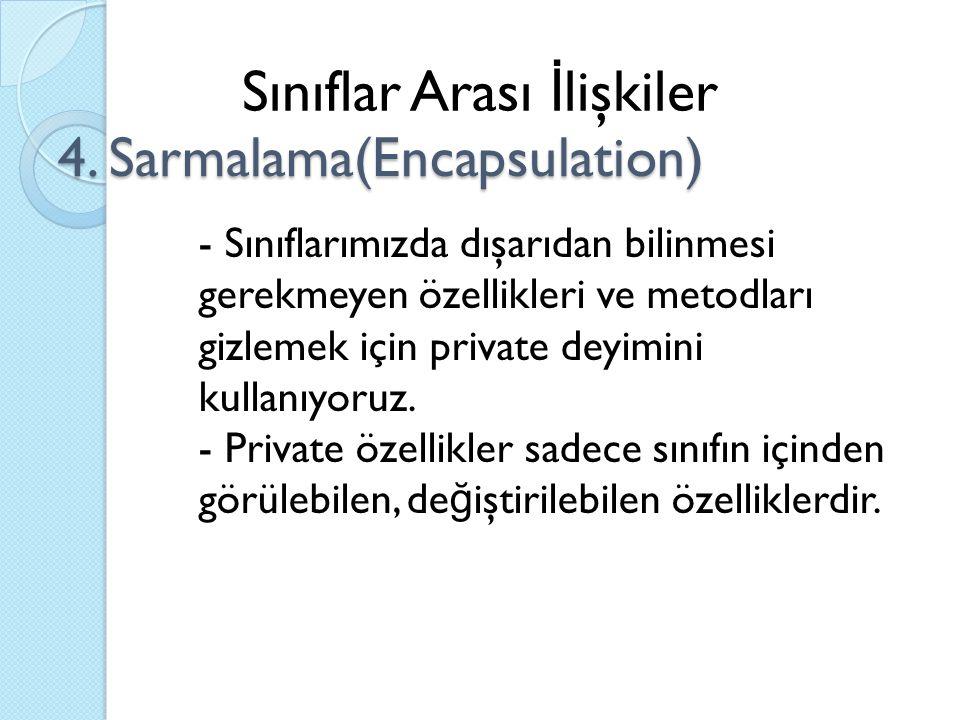 4. Sarmalama(Encapsulation)