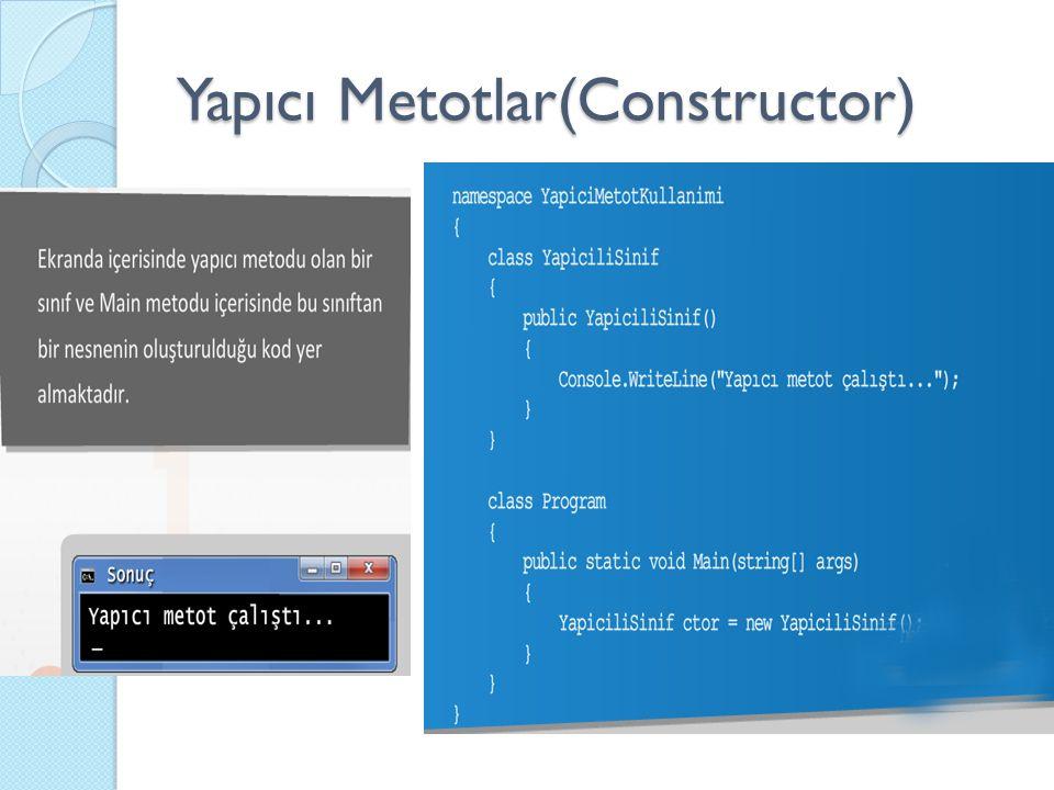 Yapıcı Metotlar(Constructor)