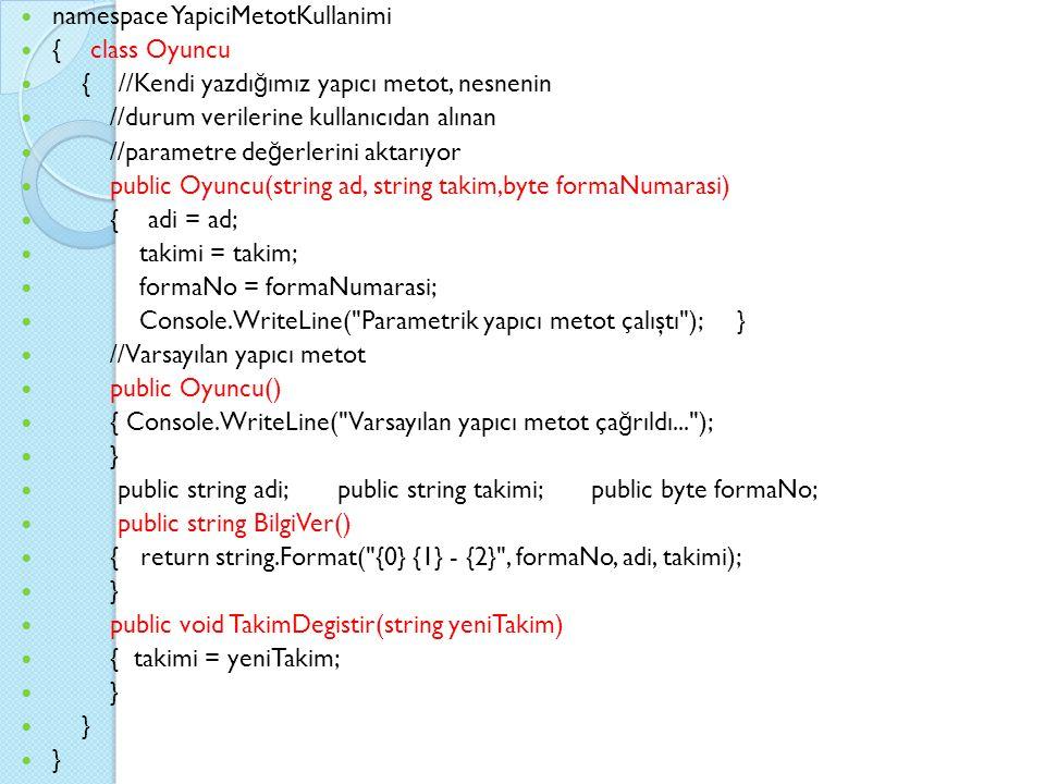 namespace YapiciMetotKullanimi