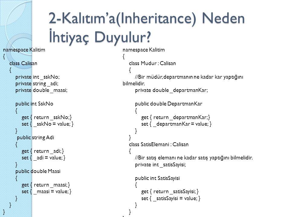 2-Kalıtım'a(Inheritance) Neden İhtiyaç Duyulur