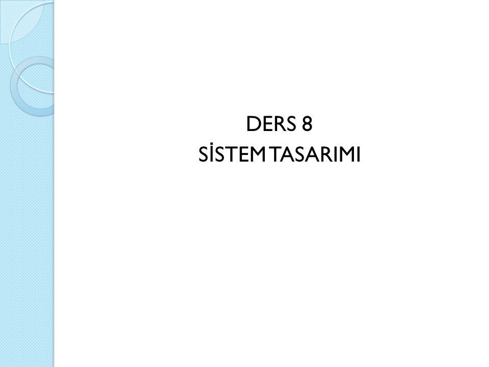 DERS 8 SİSTEM TASARIMI