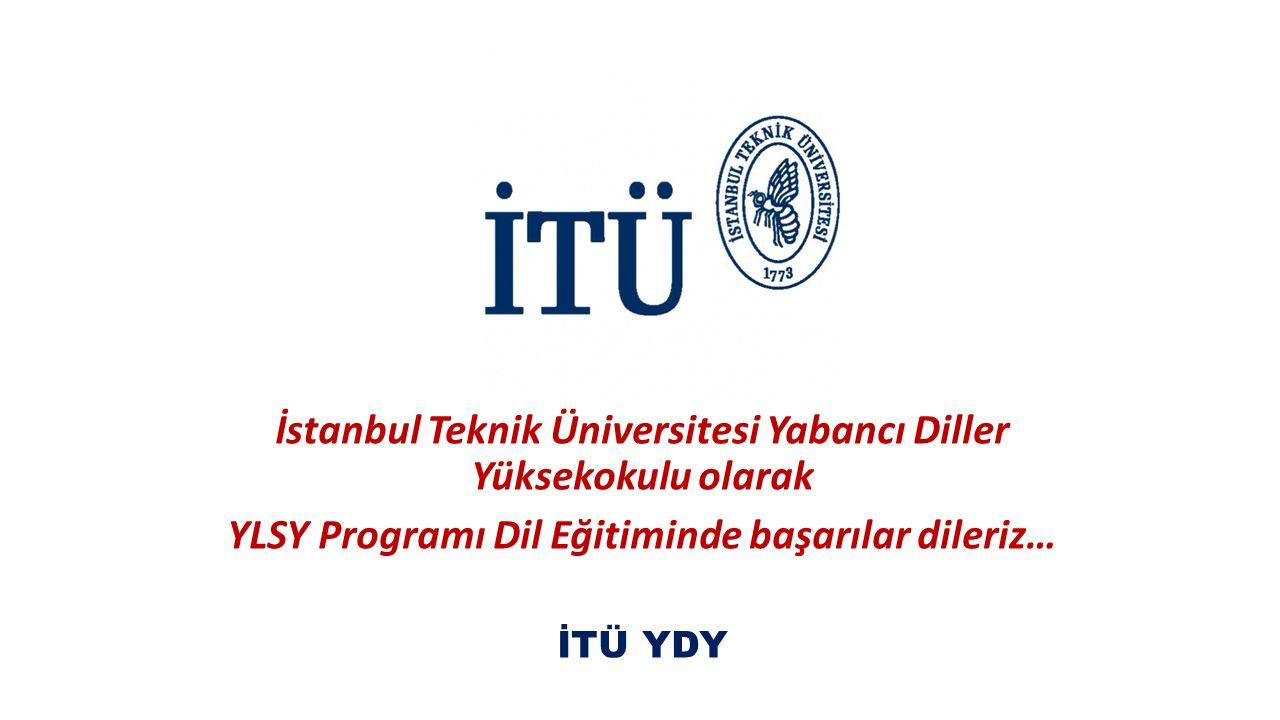 İstanbul Teknik Üniversitesi Yabancı Diller Yüksekokulu olarak