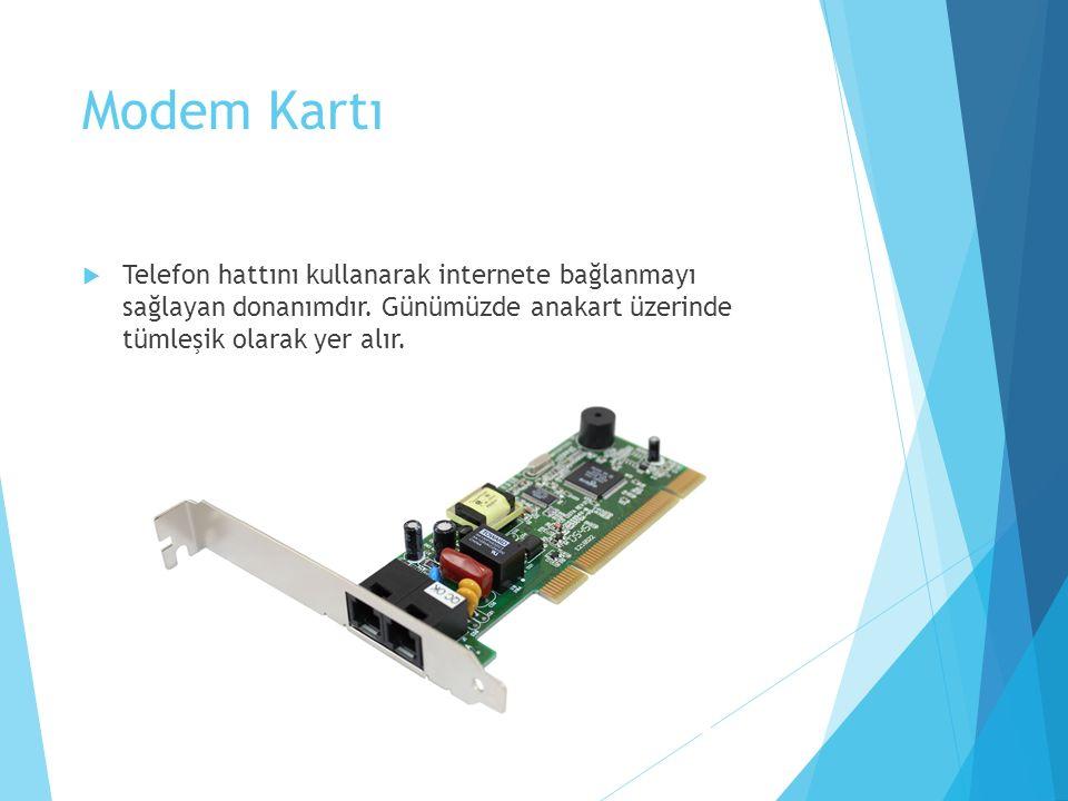 Modem Kartı Telefon hattını kullanarak internete bağlanmayı sağlayan donanımdır.