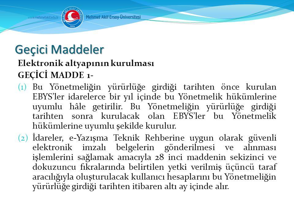 Geçici Maddeler Elektronik altyapının kurulması GEÇİCİ MADDE 1-