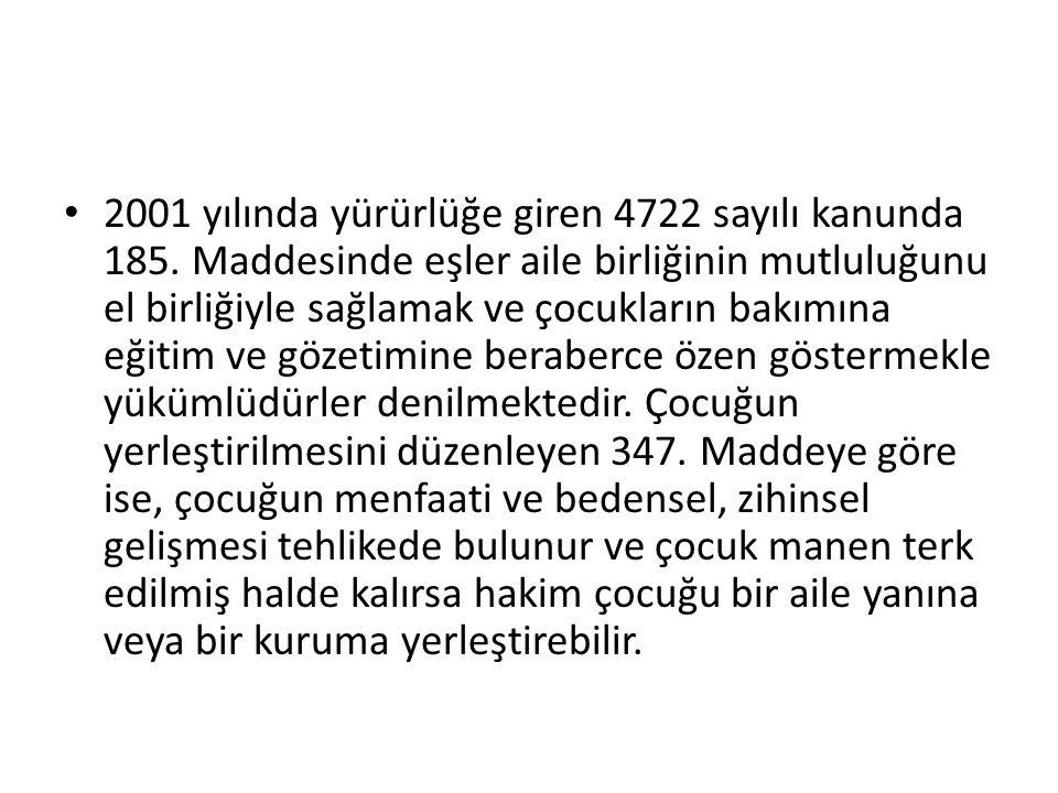 2001 yılında yürürlüğe giren 4722 sayılı kanunda 185