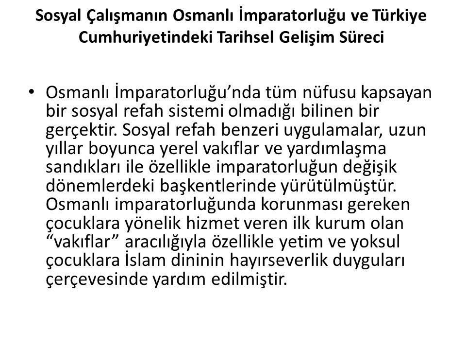 Sosyal Çalışmanın Osmanlı İmparatorluğu ve Türkiye Cumhuriyetindeki Tarihsel Gelişim Süreci