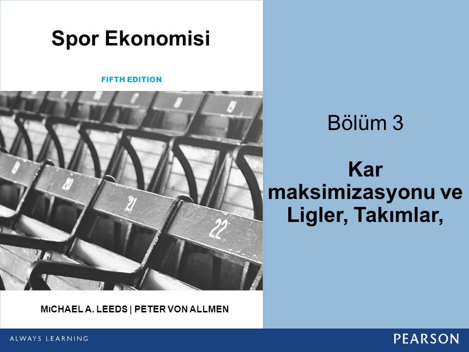 Spor Ekonomisi Kar maksimizasyonu ve Ligler, Takımlar,