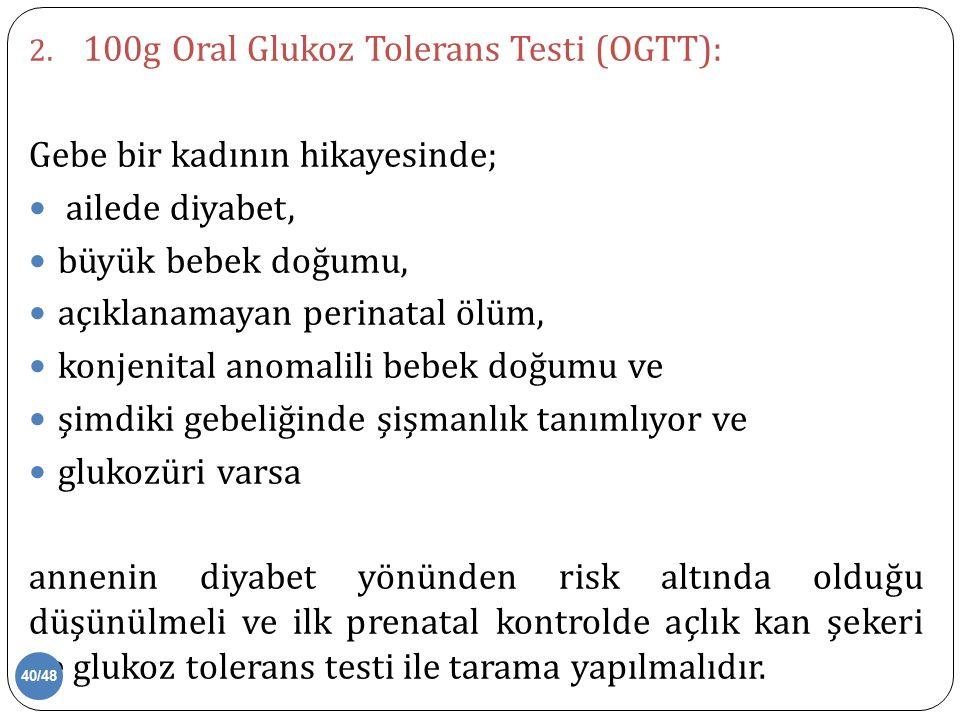 100g Oral Glukoz Tolerans Testi (OGTT):