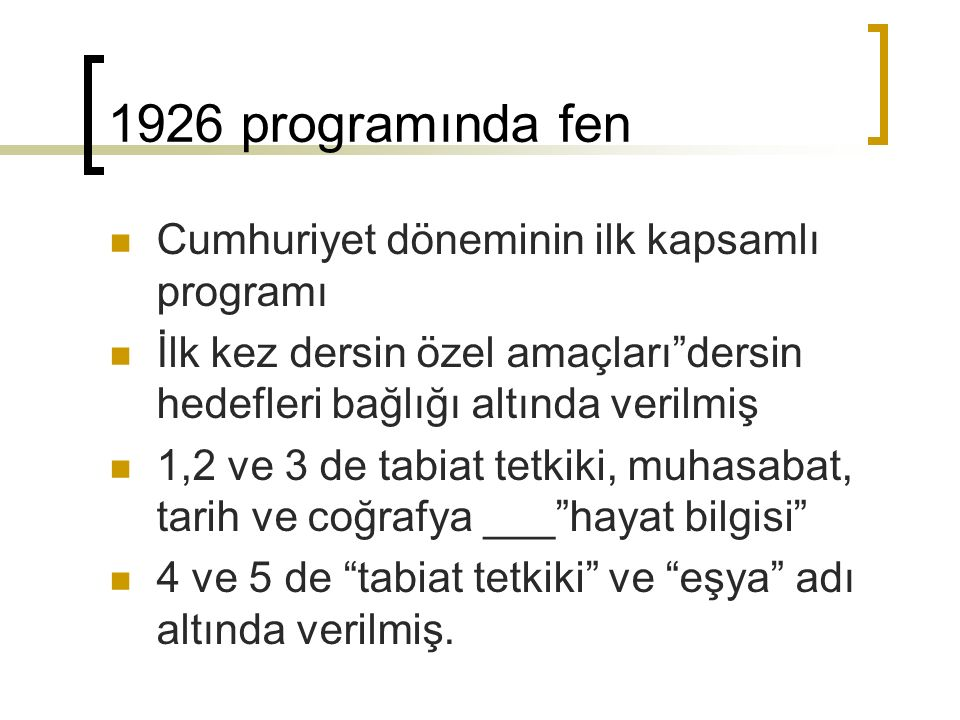 1926 programında fen Cumhuriyet döneminin ilk kapsamlı programı