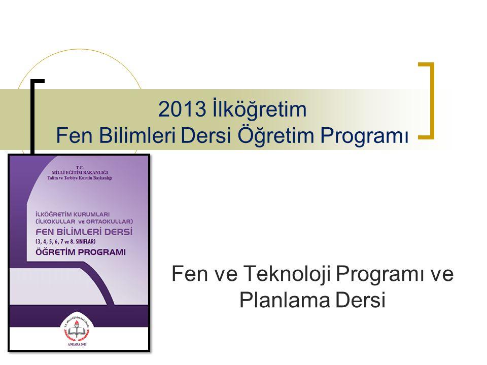 2013 İlköğretim Fen Bilimleri Dersi Öğretim Programı