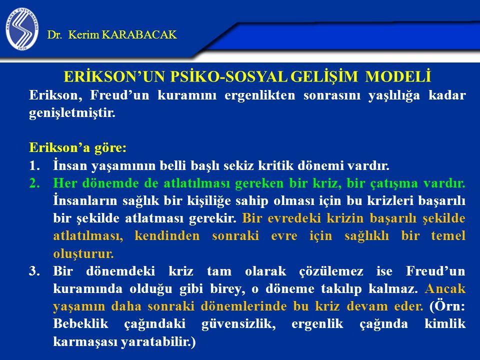 ERİKSON'UN PSİKO-SOSYAL GELİŞİM MODELİ