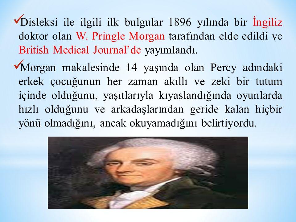 Disleksi ile ilgili ilk bulgular 1896 yılında bir İngiliz doktor olan W. Pringle Morgan tarafından elde edildi ve British Medical Journal'de yayımlandı.