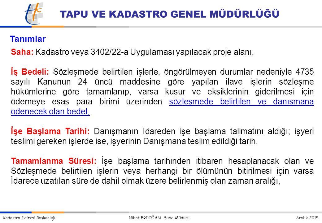 Tanımlar Saha: Kadastro veya 3402/22-a Uygulaması yapılacak proje alanı,