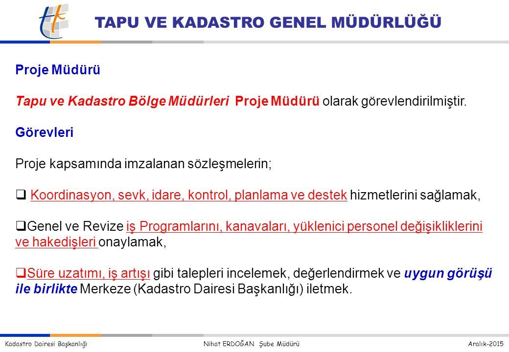 Proje Müdürü Tapu ve Kadastro Bölge Müdürleri Proje Müdürü olarak görevlendirilmiştir. Görevleri.
