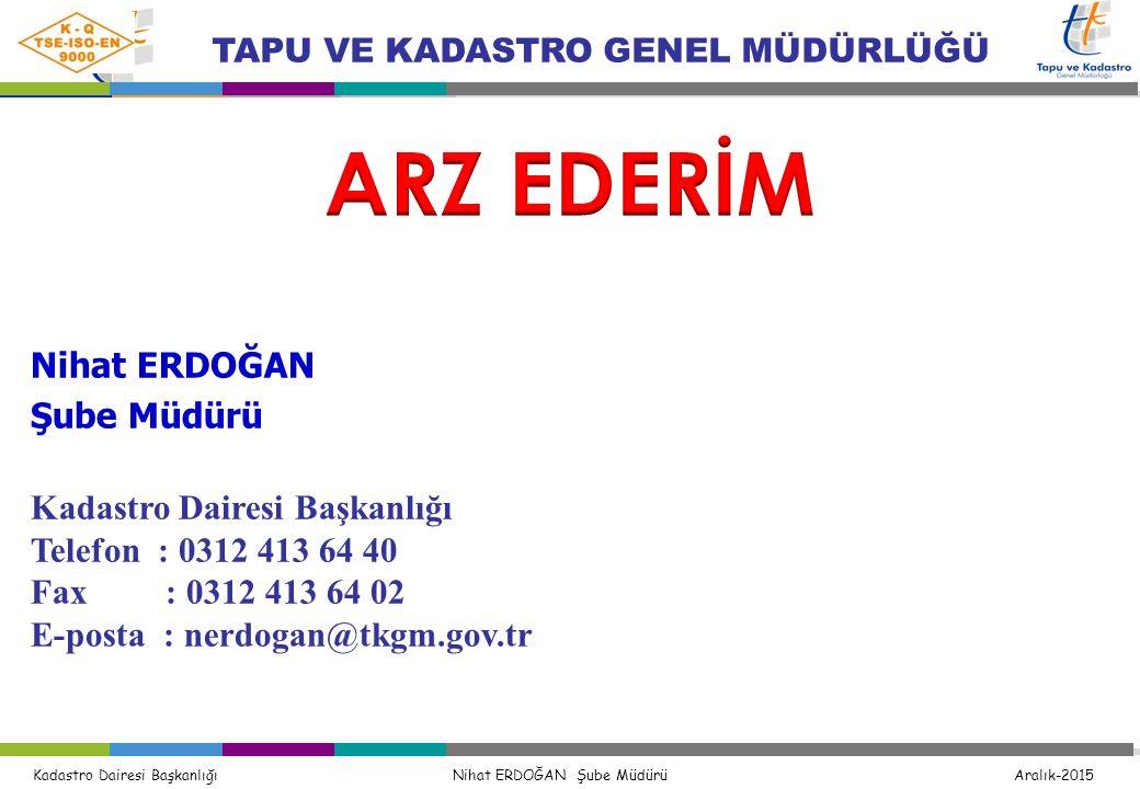 ARZ EDERİM Nihat ERDOĞAN Şube Müdürü Kadastro Dairesi Başkanlığı