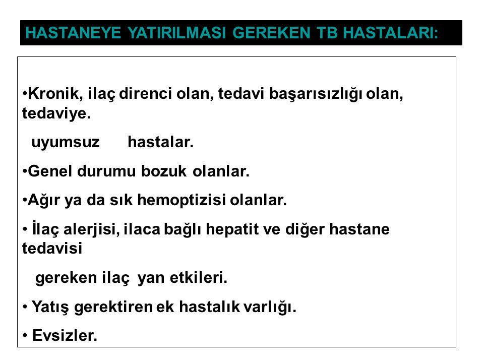 HASTANEYE YATIRILMASI GEREKEN TB HASTALARI: