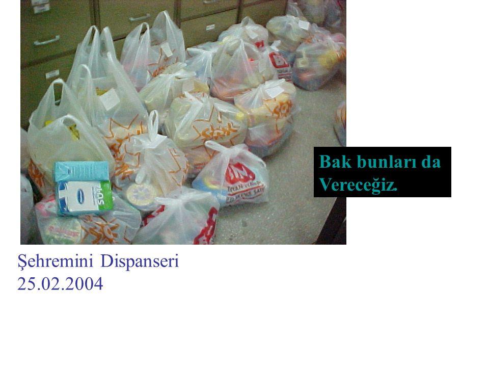Bak bunları da Vereceğiz. Şehremini Dispanseri 25.02.2004