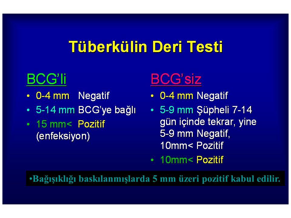 Bağışıklığı baskılanmışlarda 5 mm üzeri pozitif kabul edilir.