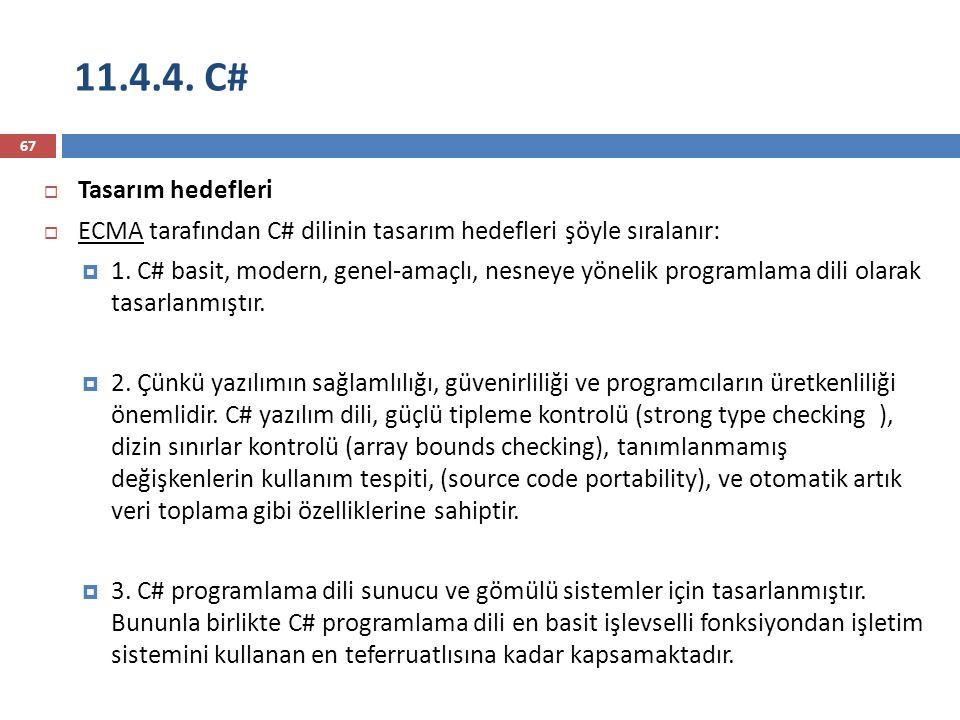 11.4.4. C# Tasarım hedefleri. ECMA tarafından C# dilinin tasarım hedefleri şöyle sıralanır: