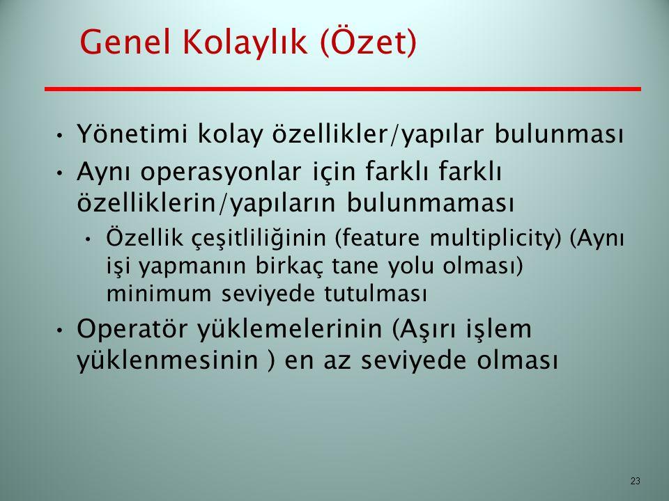 Genel Kolaylık (Özet) Yönetimi kolay özellikler/yapılar bulunması