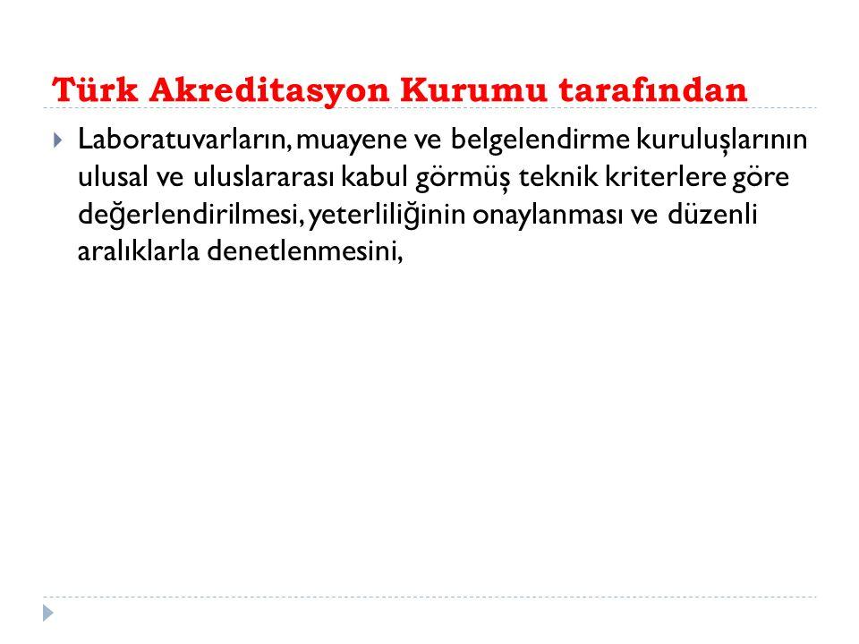 Türk Akreditasyon Kurumu tarafından