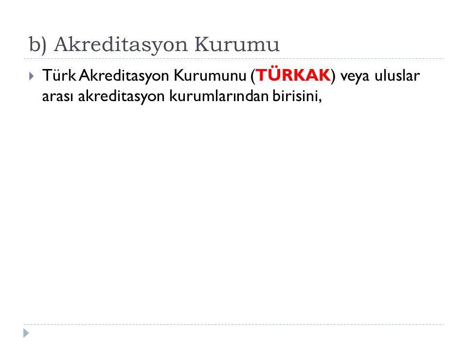 b) Akreditasyon Kurumu