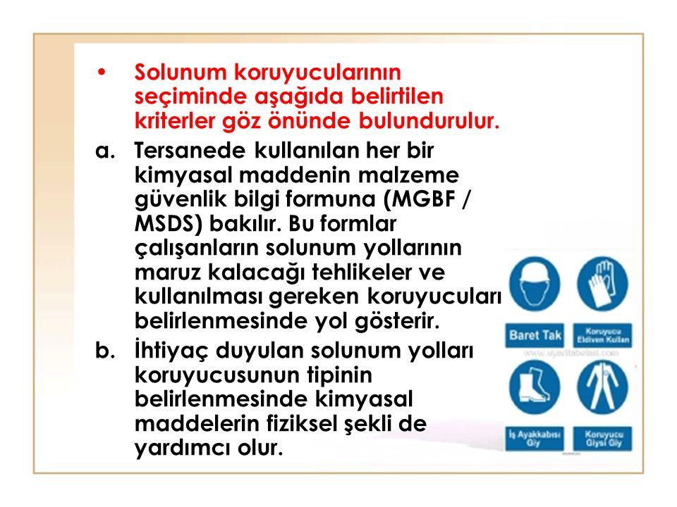 Solunum koruyucularının seçiminde aşağıda belirtilen kriterler göz önünde bulundurulur.